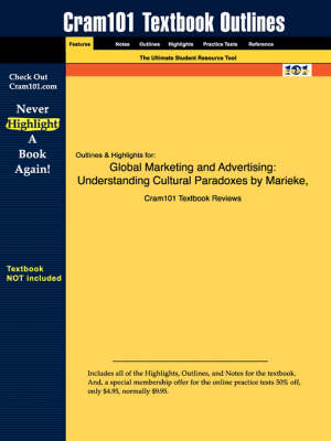 Studyguide for Global Marketing and Advertising: Understanding Cultural Paradoxes by Mooij, Marieke de, ISBN 9780803959705