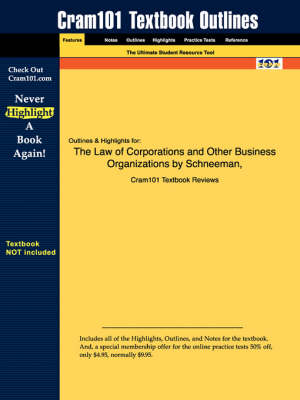 Studyguide for the Law of Corporations and Other Business Organizations by Schneeman, ISBN 9780766831988