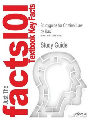 Studyguide for Criminal Law by Kaci, ISBN 9781928916123