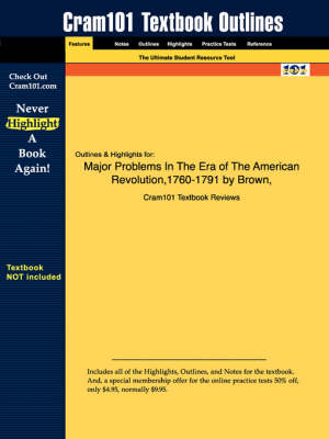Studyguide for Major Problems in the Era of the American Revolution,1760-1791 by Brown, ISBN 9780395903445