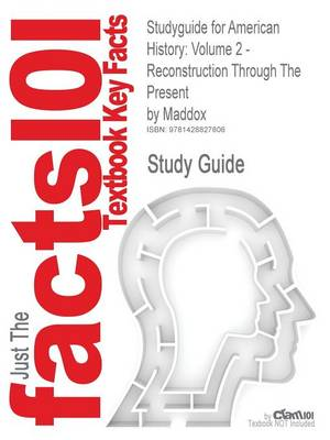 Studyguide for American History: Volume 2 - Reconstruction Through the Present by Maddox, ISBN 9780072548211