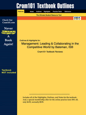 Studyguide for Management: Leading & Collaborating in the Competitive World by Snell, Bateman &, ISBN 9780073254623