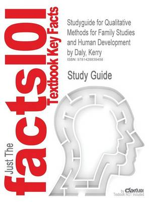 Studyguide for Qualitative Methods for Family Studies and Human Development by Daly, Kerry, ISBN 9781412914031