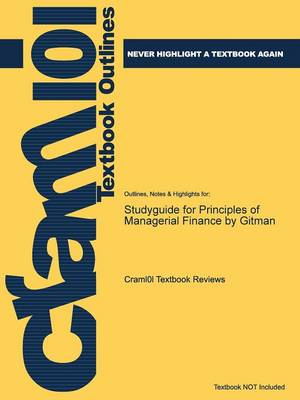 Studyguide for Principles of Managerial Finance by Gitman, ISBN 9780201784794