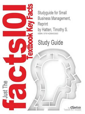 Studyguide for Small Business Management, Reprint by Hatten, Timothy S., ISBN 9781111822460