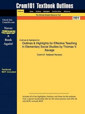 Studyguide for Effective Teaching in Elementary Social Studies by Savage, Thomas V., ISBN 9780131738430