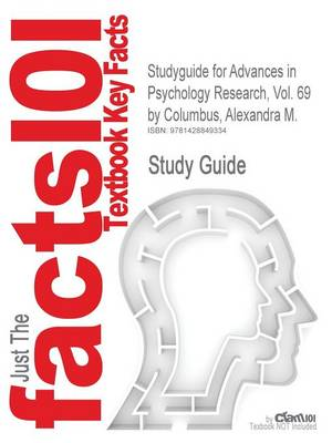 Studyguide for Advances in Psychology Research, Vol. 69 by Columbus, Alexandra M., ISBN 9781608769162