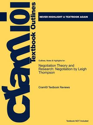 Studyguide for Negotiation Theory and Research: Negotiation by Thompson, Leigh, ISBN 9781841694160