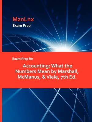 Exam Prep for Accounting: What the Numbers Mean by Marshall, McManus, & Viele, 7th Ed.
