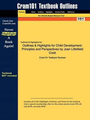 Outlines & Highlights for Child Development : Principles and Perspectives by Joan Littlefield Cook