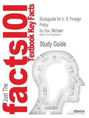 Studyguide for U. S. Foreign Policy by Cox, Michael, ISBN 9780199226429