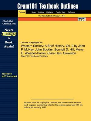 Outlines & Highlights for Western Society : A Brief History, Vol. 2 by John P. McKay, John Buckler, Bennett D. Hill, Merry E. Wiesner-Hanks, Clare Haru Crowston