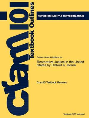 Studyguide for Restorative Justice in the United States: An Introduction by Dorne, Clifford K., ISBN 9780131137851