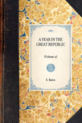 Year in the Great Republic (Vol 2): (volume 2)