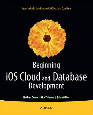 Beginning iOS Cloud and Database Development: Build Data-Driven Cloud Apps for iOS