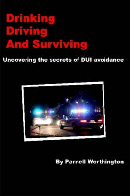 Drinking, Driving, and Surviving... Uncovering the Secrets of DUI Avoidance