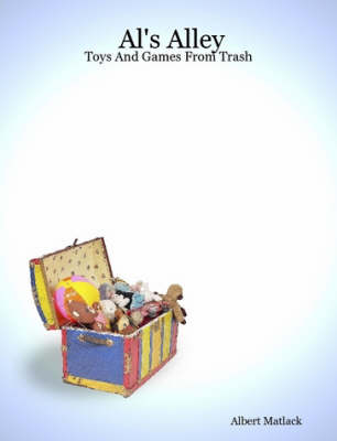 Al's Alley - Toys And Games From Trash