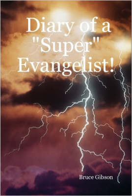 """Diary of a """"Super"""" Evangelist!"""
