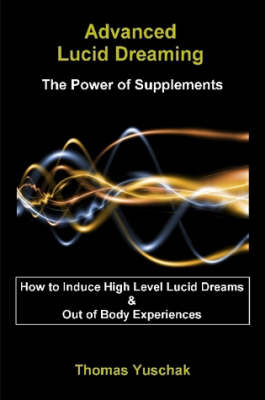 Advanced Lucid Dreaming - The Power of Supplements