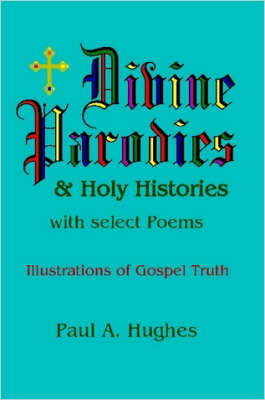 Divine Parodies & Holy Histories: with Select Poems