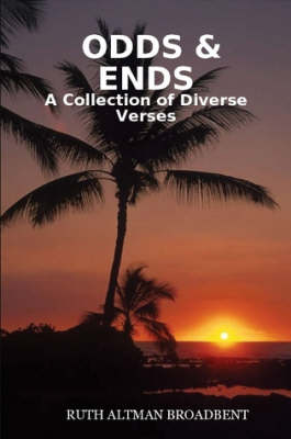 ODDS & ENDS - A Collection of Diverse Verses