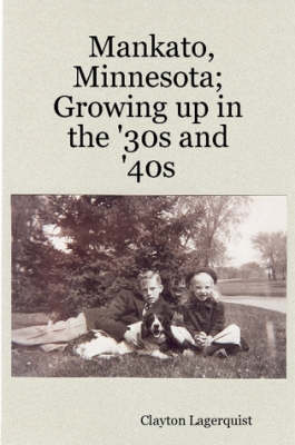 Mankato, Minnesota: Growing Up in the '30s and '40s