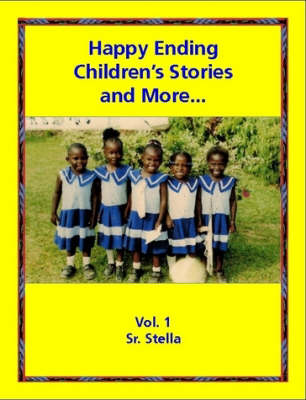 Happy Ending Children's Stories, and More: Poems, Tongue-Twisters, Proverbs, and Brain-Teasers