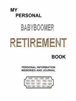 My Personal BABYBOOMER RETIREMENT Book