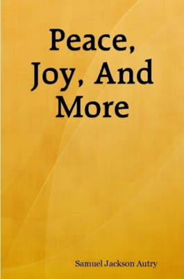 Peace, Joy, And More