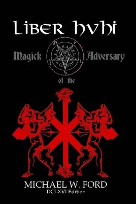 LIBER HVHI - Magick of the Adversary 666 Edition