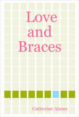 Love and Braces