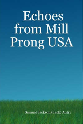 Echoes from Mill Prong USA