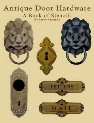 Antique Door Hardware: A Book of Stencils