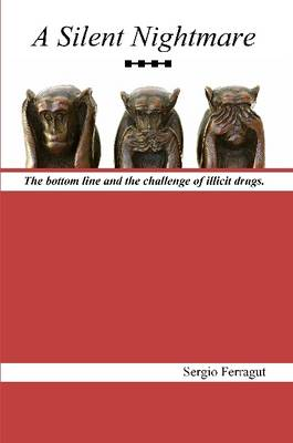 A Silent Nightmare: The Bottom Line and the Challenge of Illicit Drugs