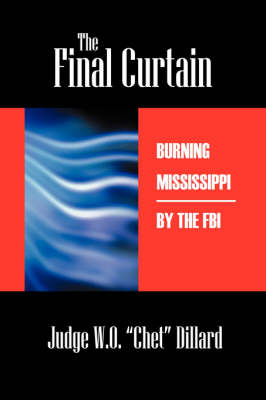 The Final Curtain: Burning Mississippi by the FBI