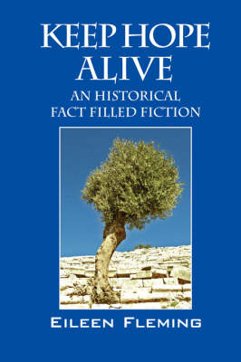 Keep Hope Alive: An Historical Fact Filled Fiction