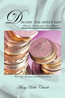 Dreams: The Money Jars (What If You Dreamed - About Money?) New Age/ Dreams with Interpretation