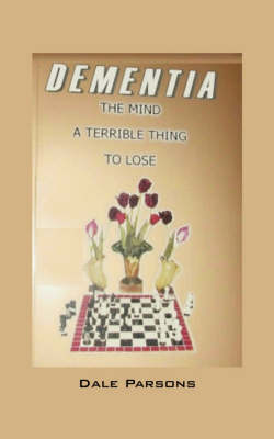 Dementia: The Mind, a Terrible Thing, to Lose