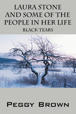 Laura Stone and Some of the People in Her Life: Black Tears
