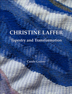 Christine Laffer: Tapestry and Transformation