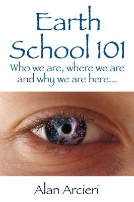 Earth School 101: Who We Are, Where We Are and Why We Are Here...