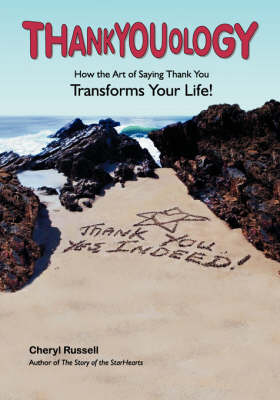 Thankyouology: How The Art of Saying Thank You TransformsYour Life!