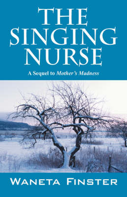 The Singing Nurse: A Sequel to Mother's Madness