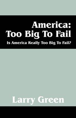 America: Too Big to Fail: Is America Really to Big to Fail?