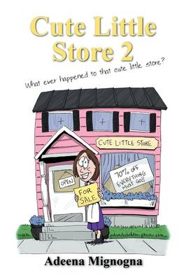 Cute Little Store 2: What Ever Happened to That Cute Little Store?