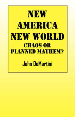 New America New World: Chaos or Planned Mayhem?
