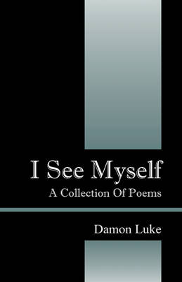 I See Myself: A Collection Of Poems