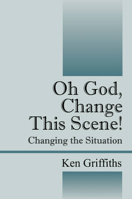 Oh God, Change This Scene! Changing the Situation