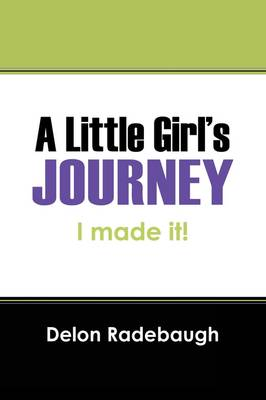 A Little Girl's Journey: I Made It!