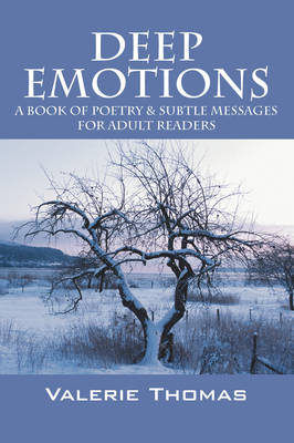 Deep Emotions: A Book of Poetry & Subtle Messages for Adult Readers